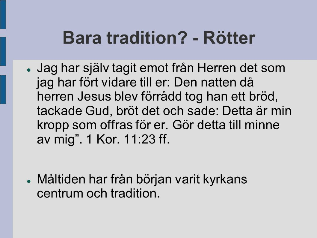 Bara tradition - Rötter