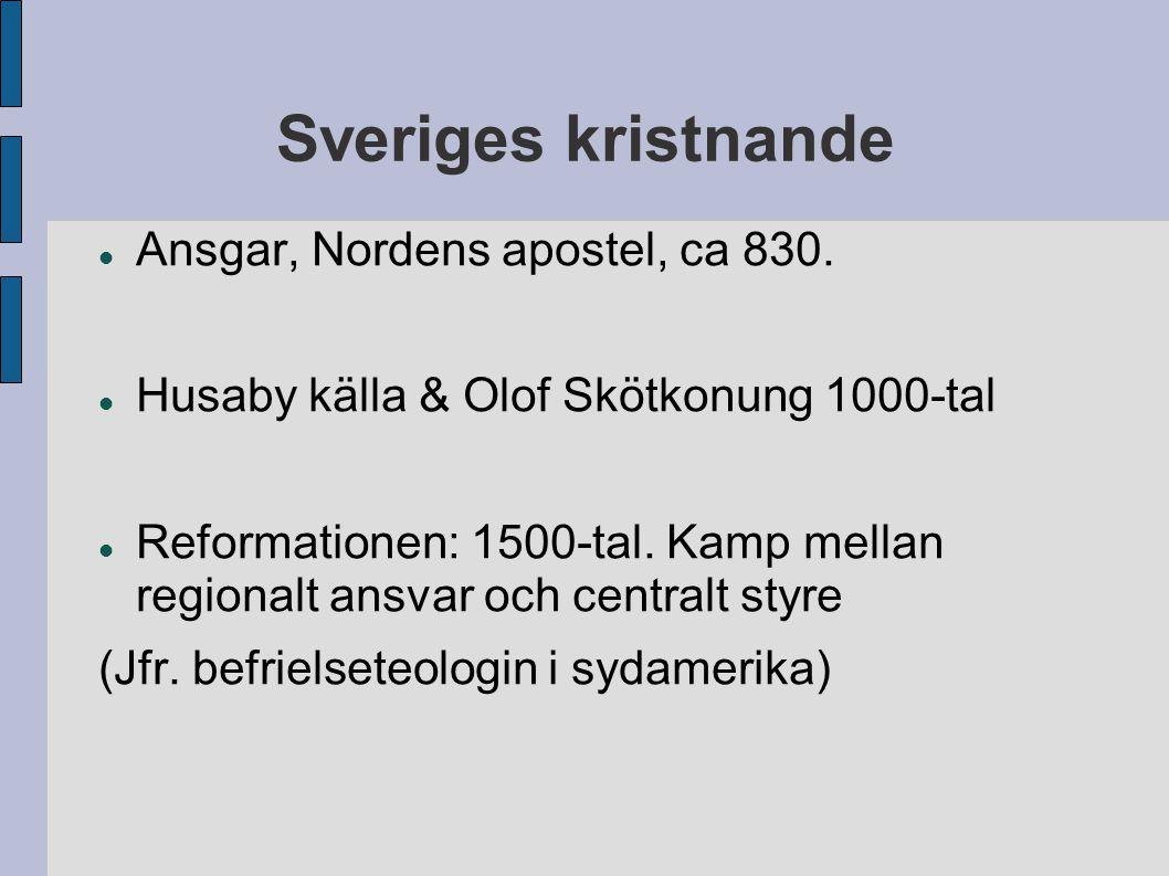 Sveriges kristnande Ansgar, Nordens apostel, ca 830.
