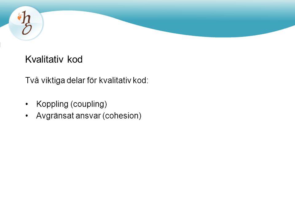 Kvalitativ kod Två viktiga delar för kvalitativ kod: