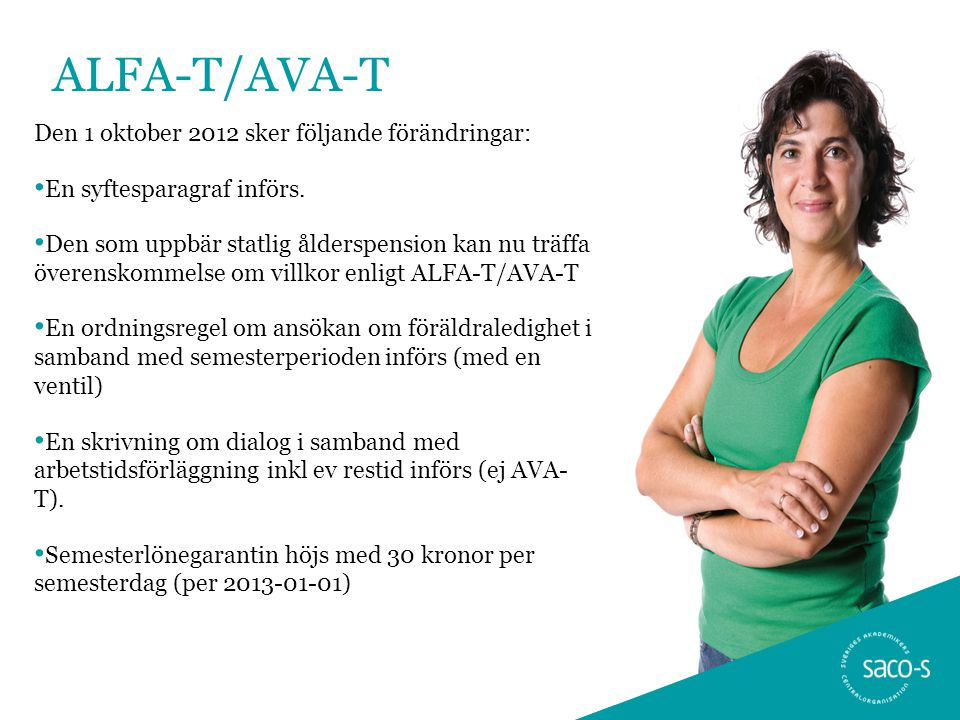 ALFA-T/AVA-T Den 1 oktober 2012 sker följande förändringar: