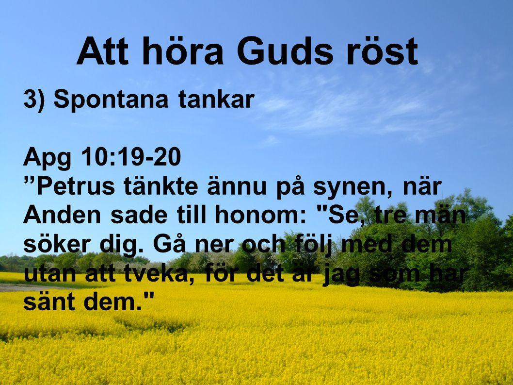 Att höra Guds röst 3) Spontana tankar Apg 10:19-20