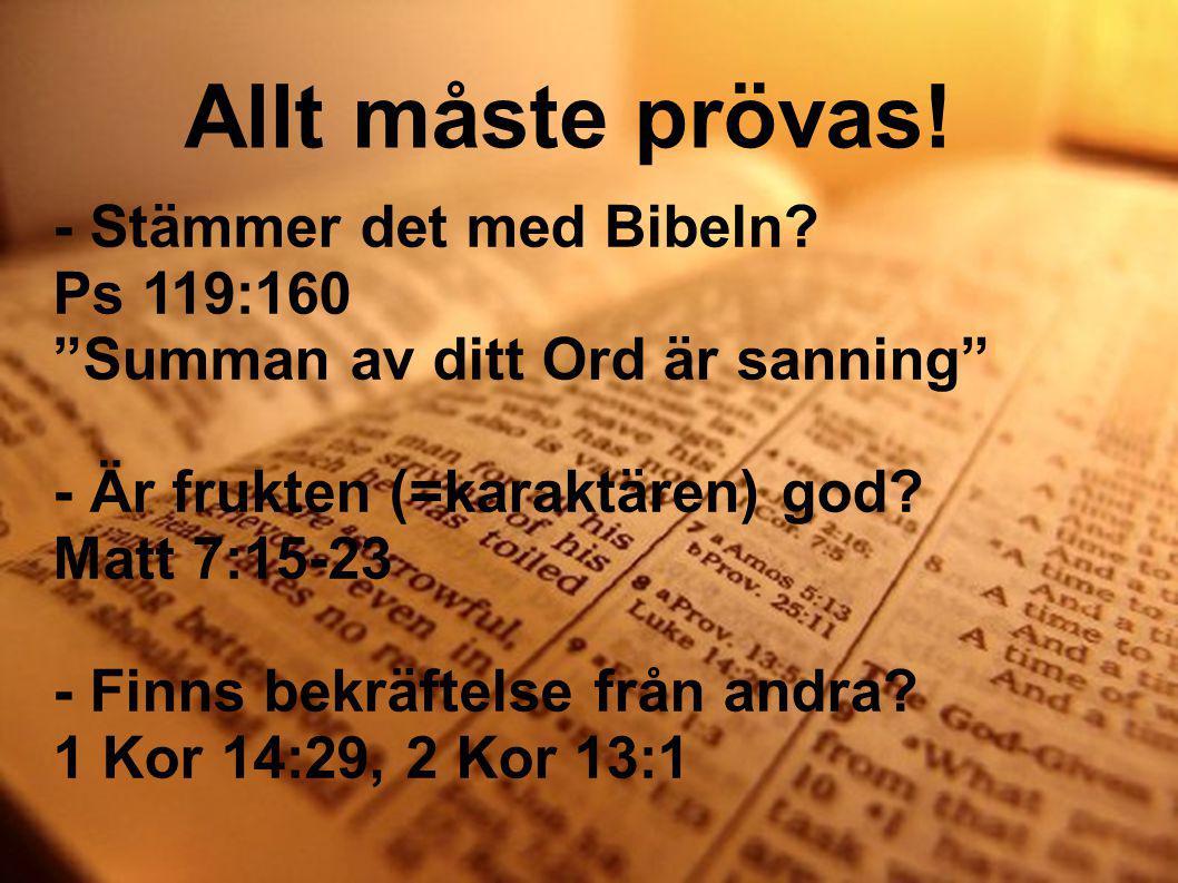 Allt måste prövas! - Stämmer det med Bibeln Ps 119:160