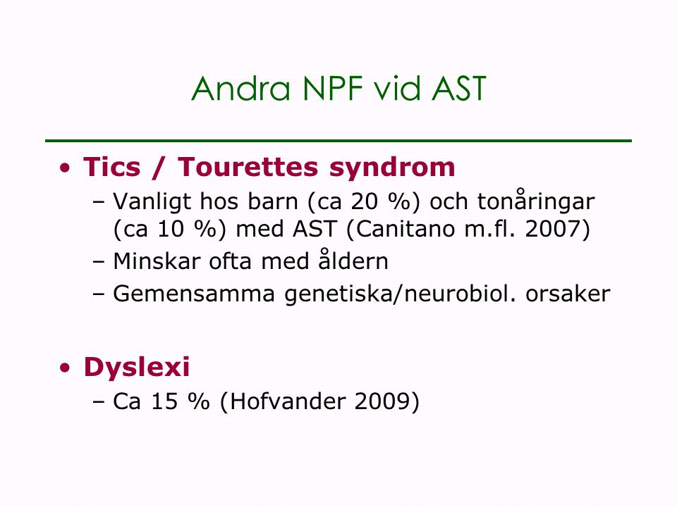 Andra NPF vid AST Tics / Tourettes syndrom Dyslexi
