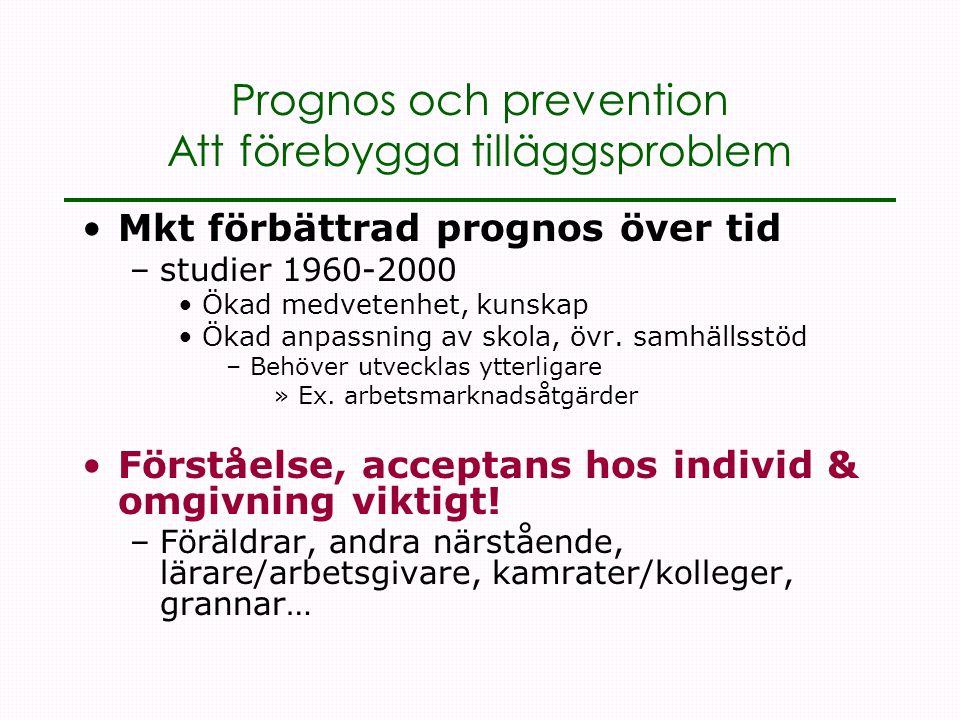 Prognos och prevention Att förebygga tilläggsproblem