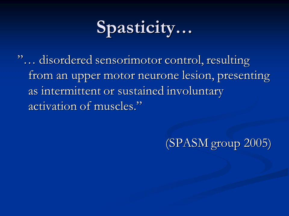 Spasticity…