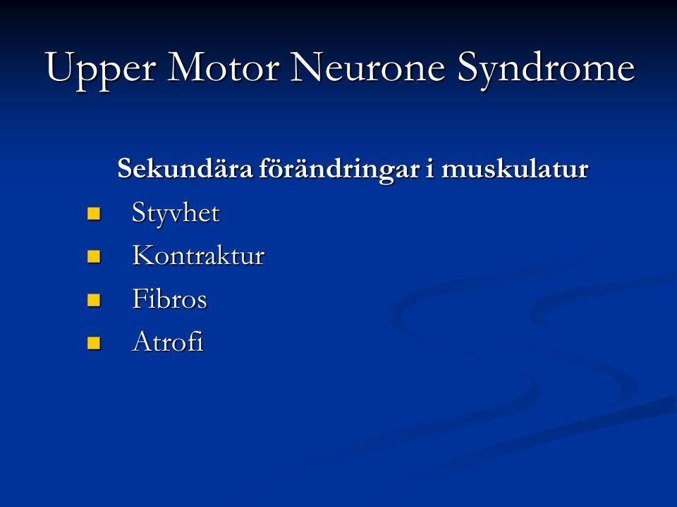 Upper Motor Neurone Syndrome