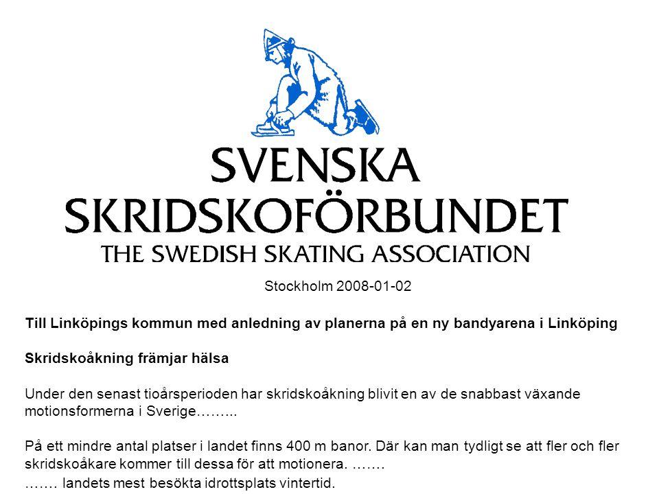 Stockholm 2008-01-02 Till Linköpings kommun med anledning av planerna på en ny bandyarena i Linköping.