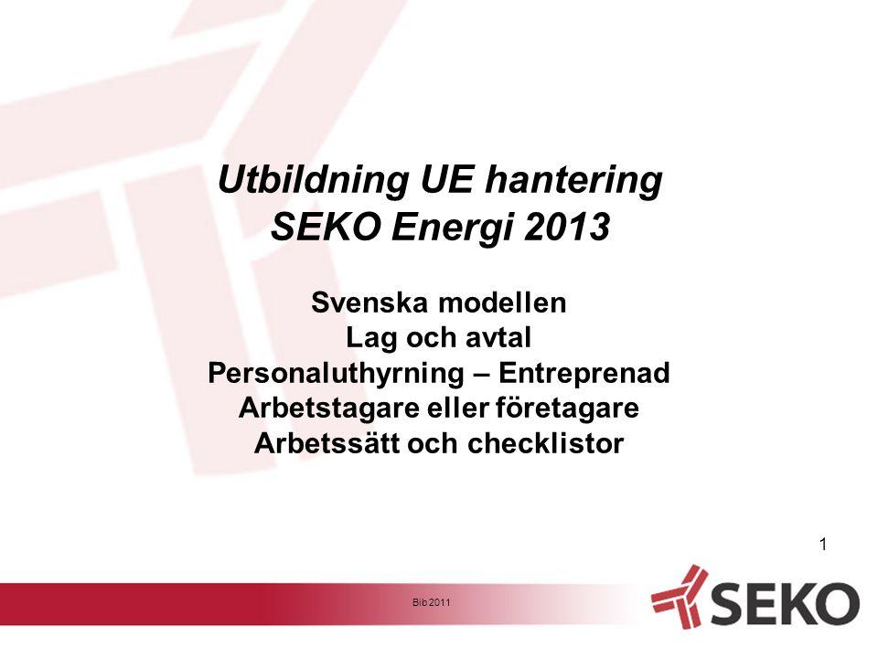 Utbildning UE hantering SEKO Energi 2013 Svenska modellen Lag och avtal Personaluthyrning – Entreprenad Arbetstagare eller företagare Arbetssätt och checklistor