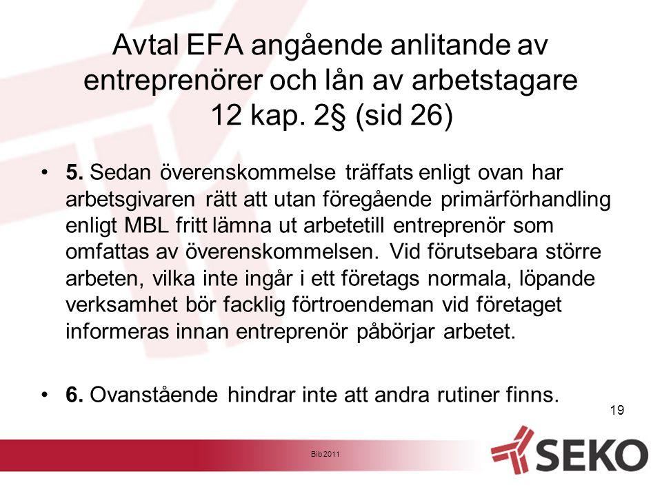 Avtal EFA angående anlitande av entreprenörer och lån av arbetstagare 12 kap. 2§ (sid 26)