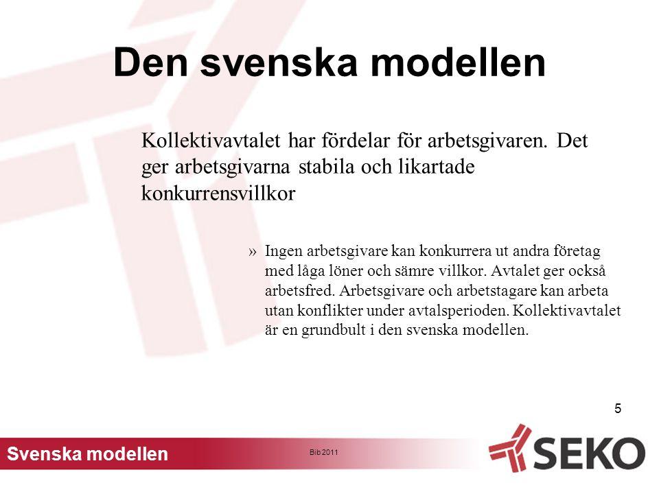 Den svenska modellen Kollektivavtalet har fördelar för arbetsgivaren. Det ger arbetsgivarna stabila och likartade konkurrensvillkor.