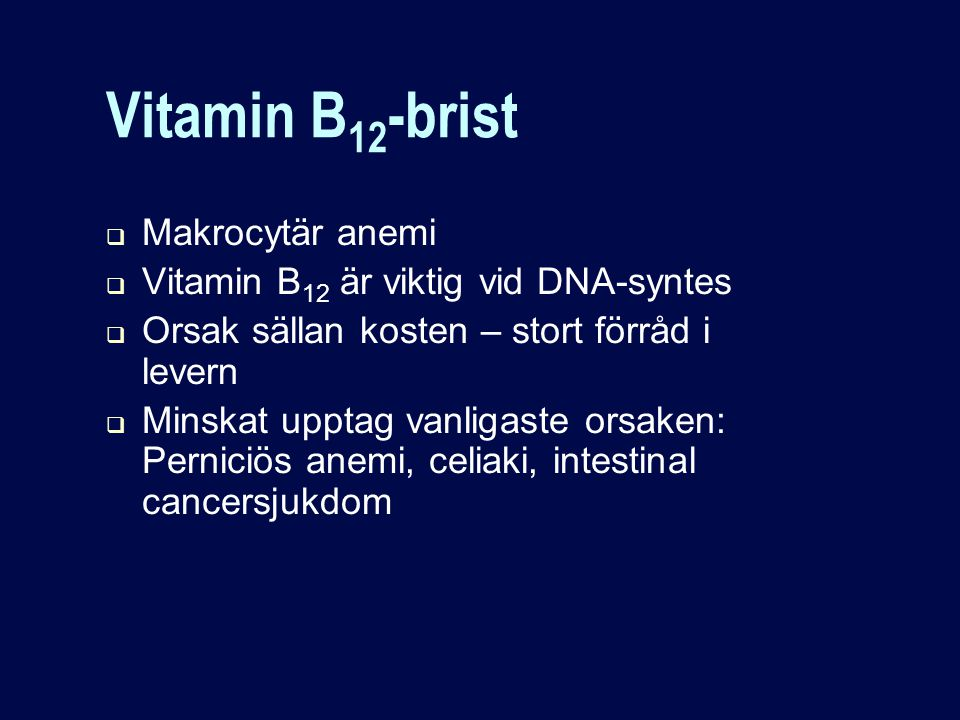 Vitamin B12-brist Makrocytär anemi