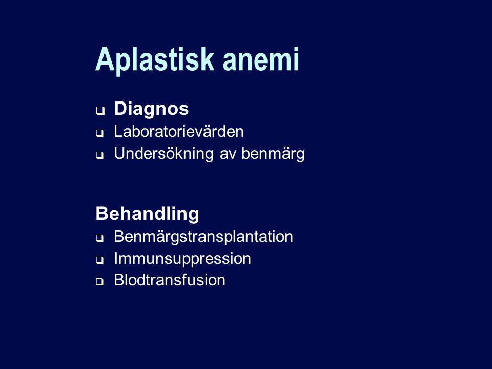 Aplastisk anemi Diagnos Behandling Laboratorievärden