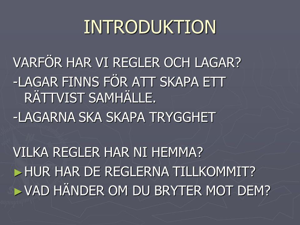 INTRODUKTION VARFÖR HAR VI REGLER OCH LAGAR