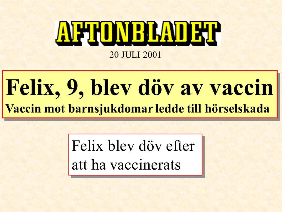 Felix, 9, blev döv av vaccin
