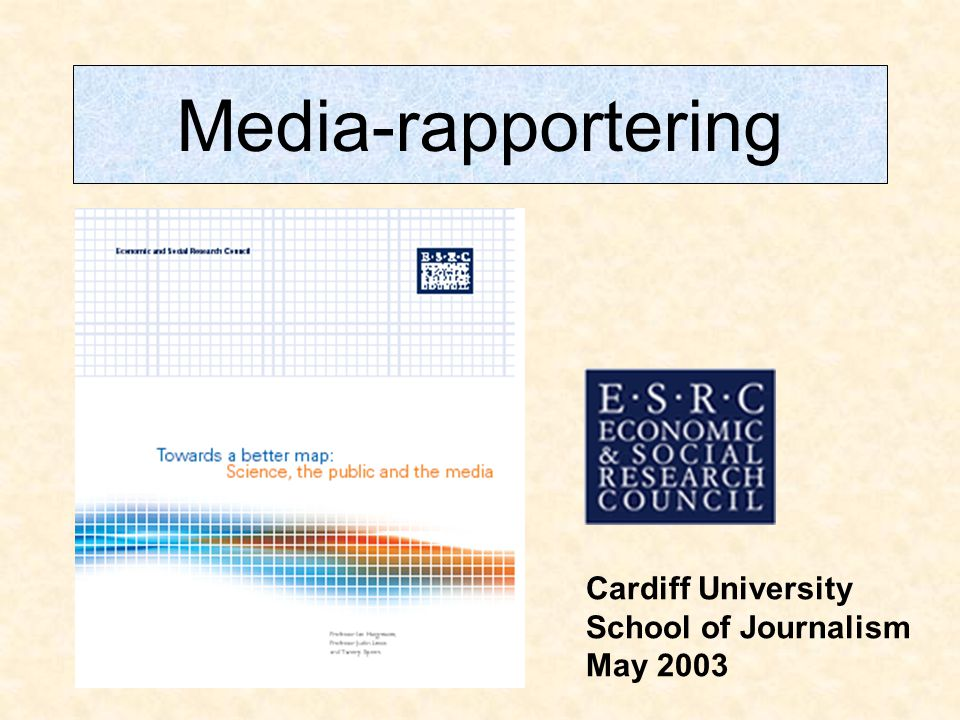 Media-rapportering Cardiff University School of Journalism May 2003