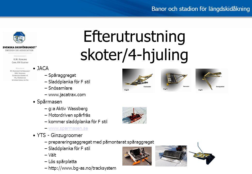 Efterutrustning skoter/4-hjuling