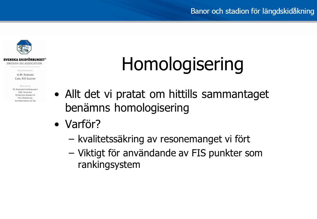 Homologisering Allt det vi pratat om hittills sammantaget benämns homologisering. Varför kvalitetssäkring av resonemanget vi fört.