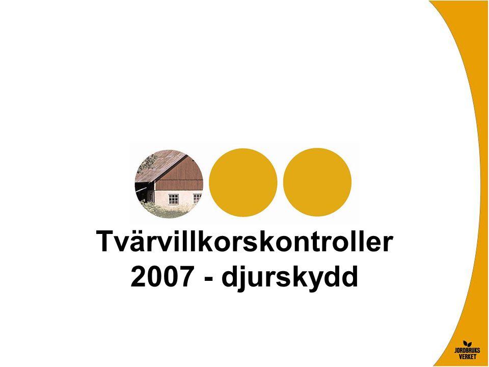 Tvärvillkorskontroller 2007 - djurskydd