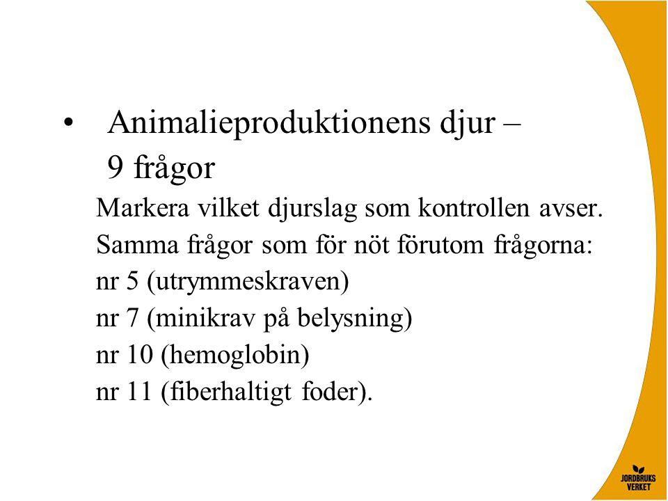 Animalieproduktionens djur – 9 frågor
