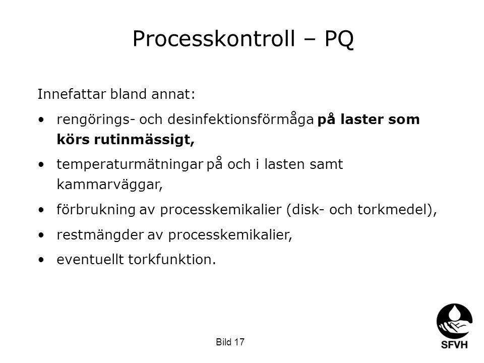 Processkontroll – PQ Innefattar bland annat:
