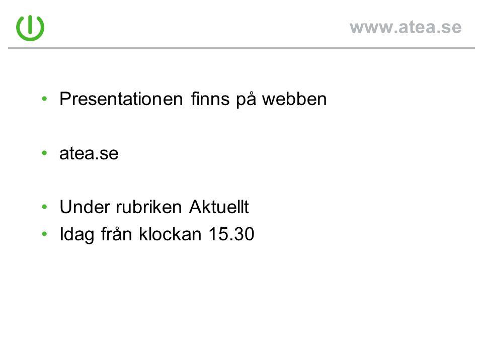 www.atea.se Presentationen finns på webben atea.se Under rubriken Aktuellt Idag från klockan 15.30