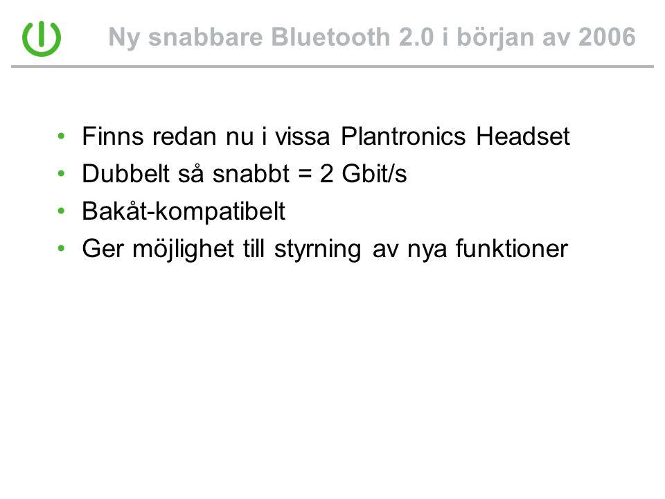 Ny snabbare Bluetooth 2.0 i början av 2006