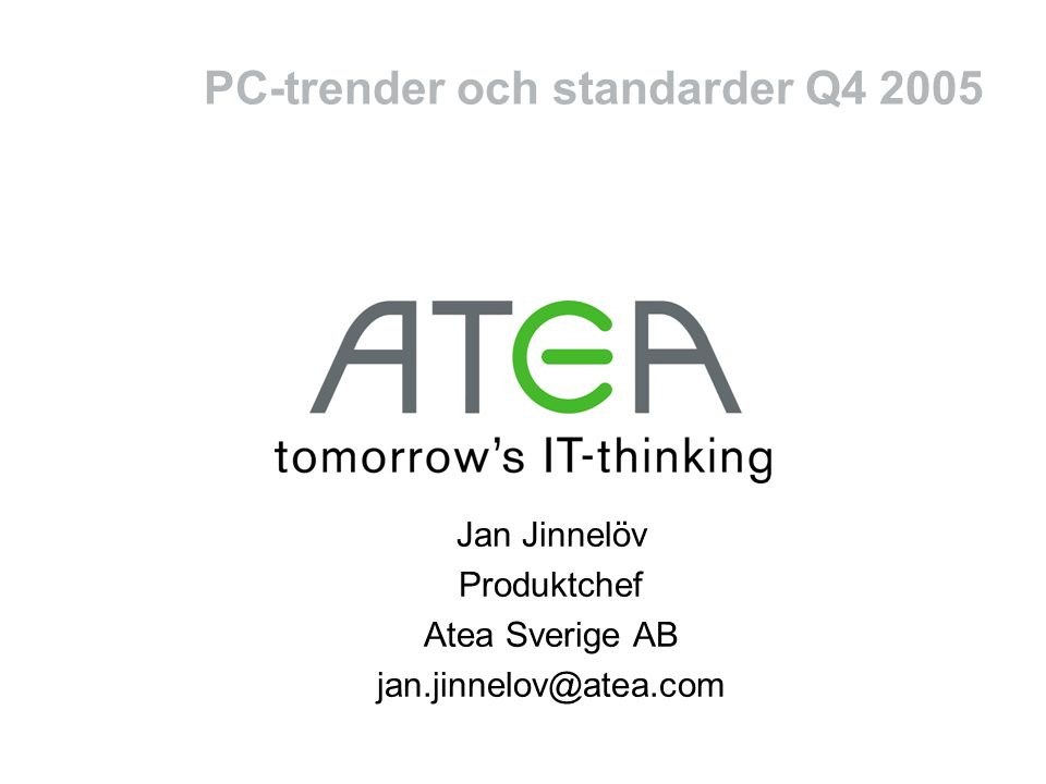PC-trender och standarder Q4 2005