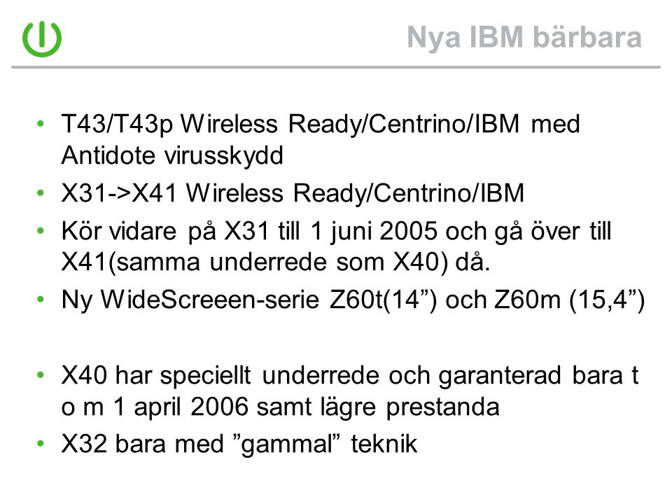 Nya IBM bärbara T43/T43p Wireless Ready/Centrino/IBM med Antidote virusskydd. X31->X41 Wireless Ready/Centrino/IBM.