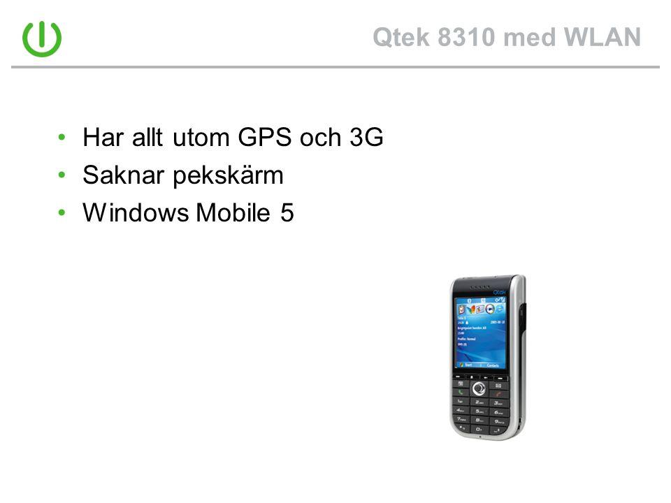 Qtek 8310 med WLAN Har allt utom GPS och 3G Saknar pekskärm Windows Mobile 5