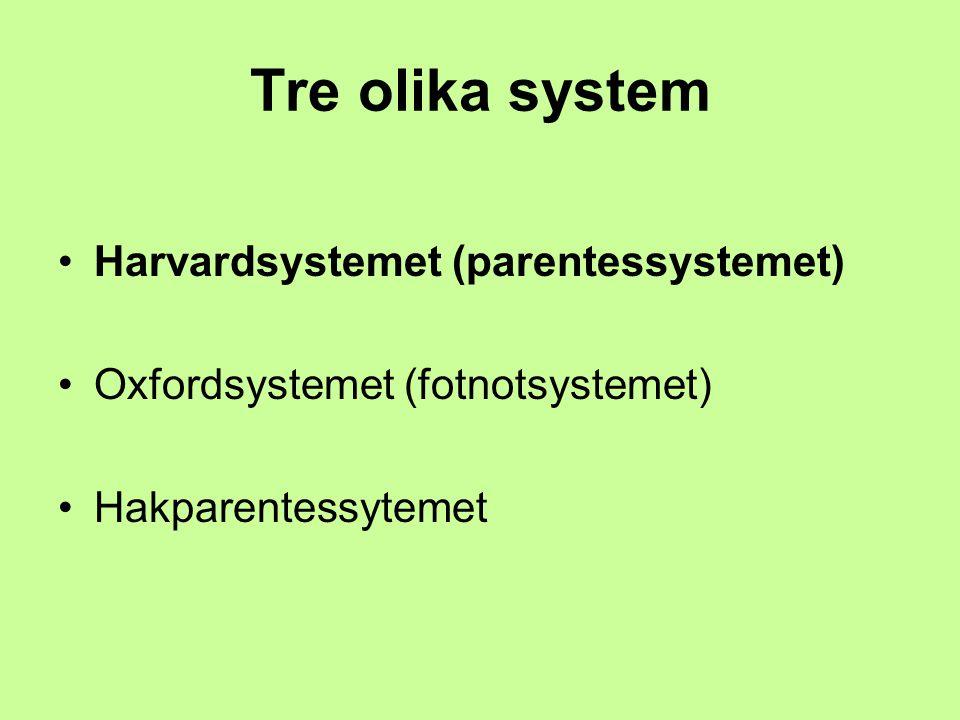Tre olika system Harvardsystemet (parentessystemet)