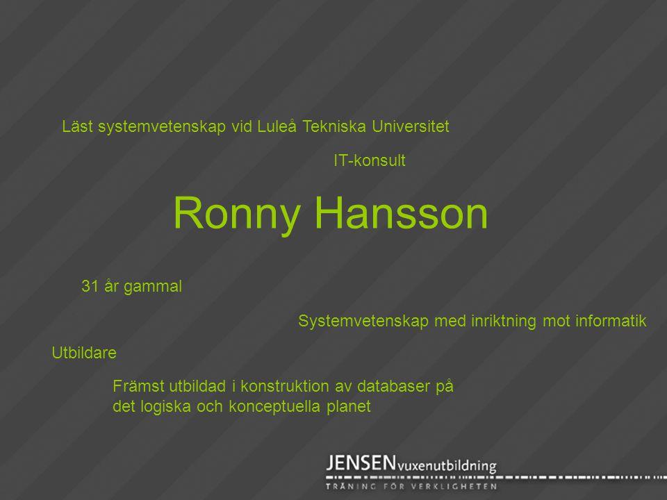 Ronny Hansson Läst systemvetenskap vid Luleå Tekniska Universitet