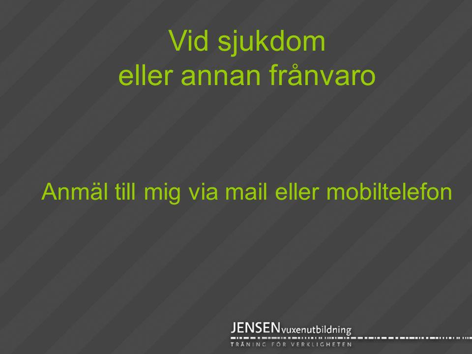 Anmäl till mig via mail eller mobiltelefon