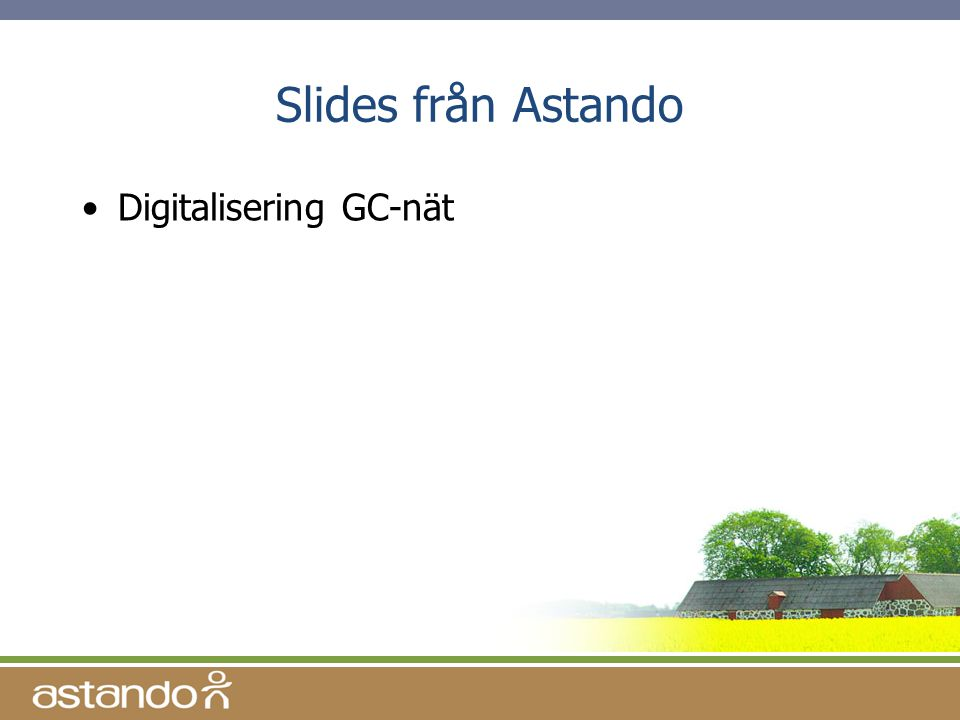 Slides från Astando Digitalisering GC-nät