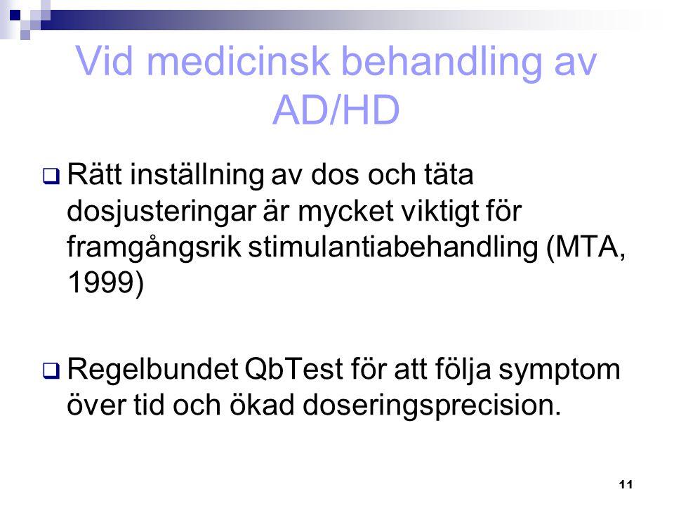 Vid medicinsk behandling av AD/HD