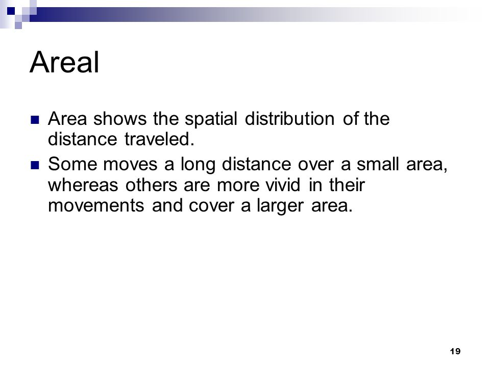 Areal Area shows the spatial distribution of the distance traveled.
