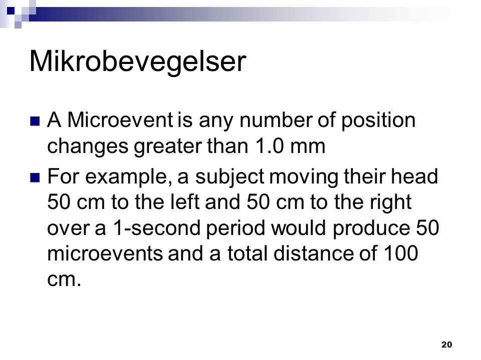 Mikrobevegelser A Microevent is any number of position changes greater than 1.0 mm.