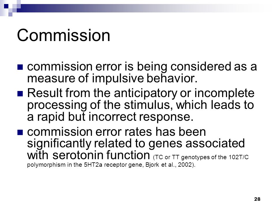 Commission commission error is being considered as a measure of impulsive behavior.