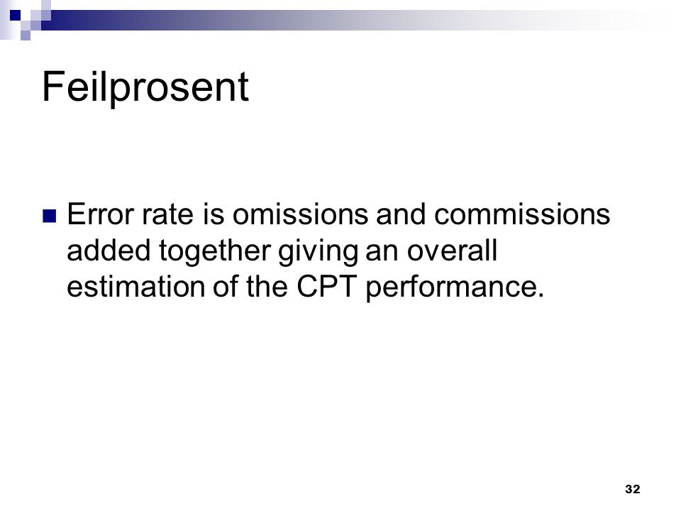 Feilprosent Error rate is omissions and commissions added together giving an overall estimation of the CPT performance.