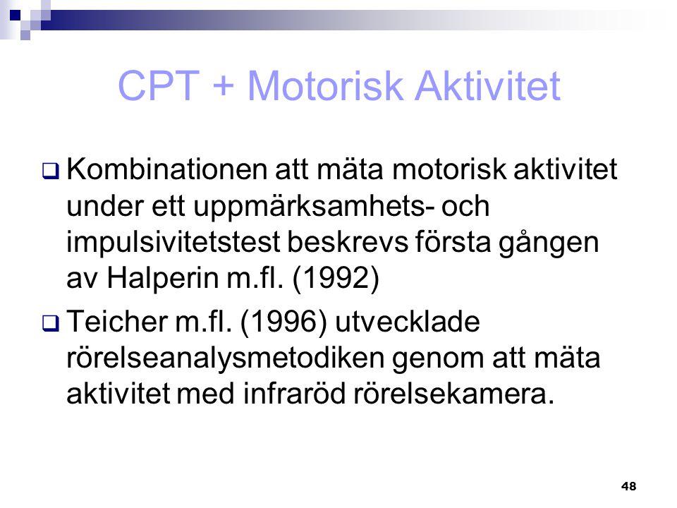 CPT + Motorisk Aktivitet