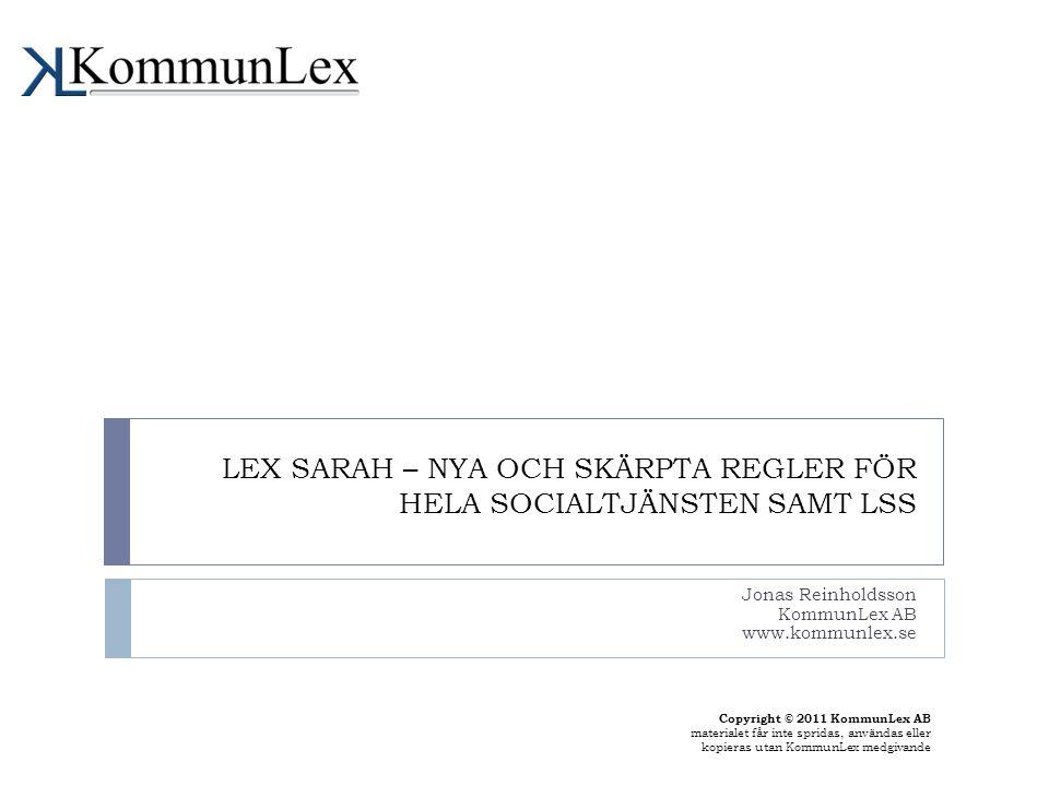 LEX SARAH – NYA OCH SKÄRPTA REGLER FÖR HELA SOCIALTJÄNSTEN SAMT LSS