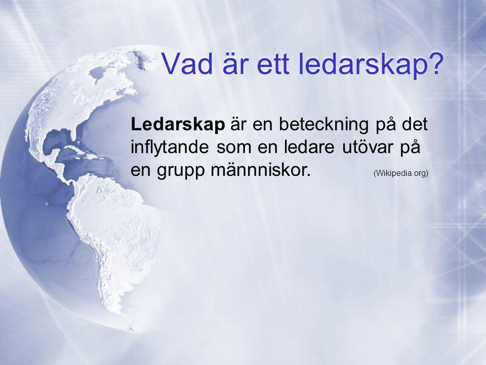 Vad är ett ledarskap Ledarskap är en beteckning på det