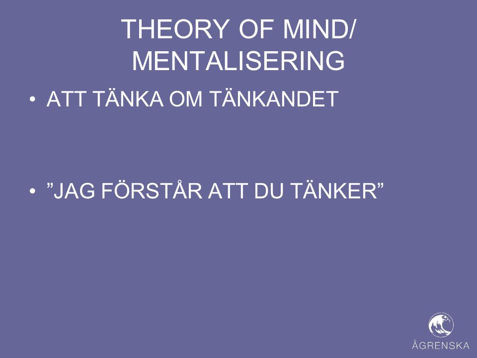THEORY OF MIND/ MENTALISERING