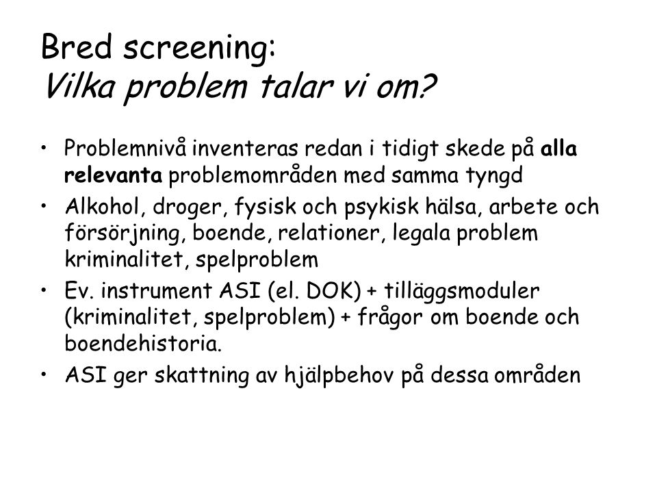 Bred screening: Vilka problem talar vi om