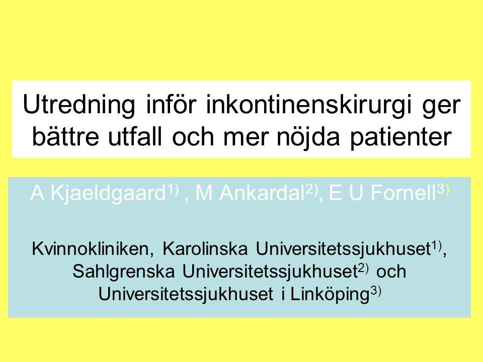 A Kjaeldgaard1) , M Ankardal2), E U Fornell3)