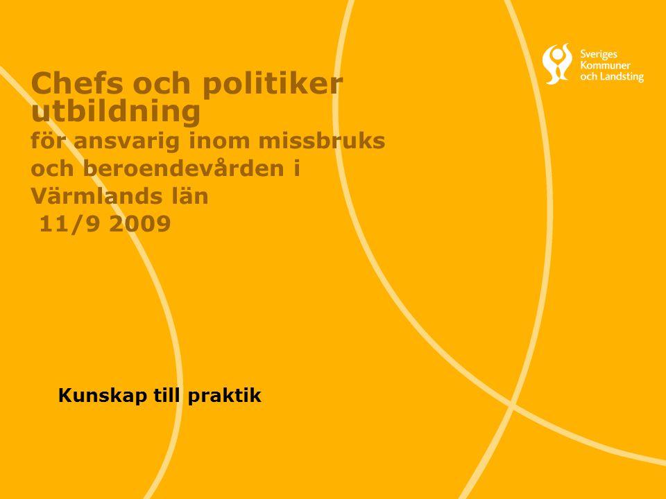Chefs och politiker utbildning för ansvarig inom missbruks och beroendevården i Värmlands län 11/9 2009