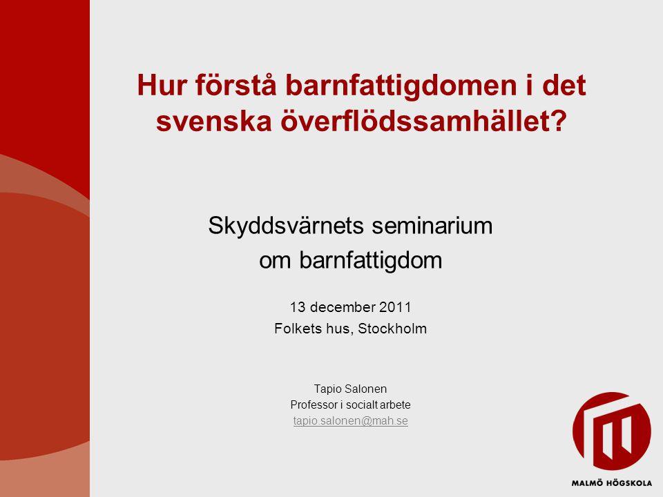 Hur förstå barnfattigdomen i det svenska överflödssamhället