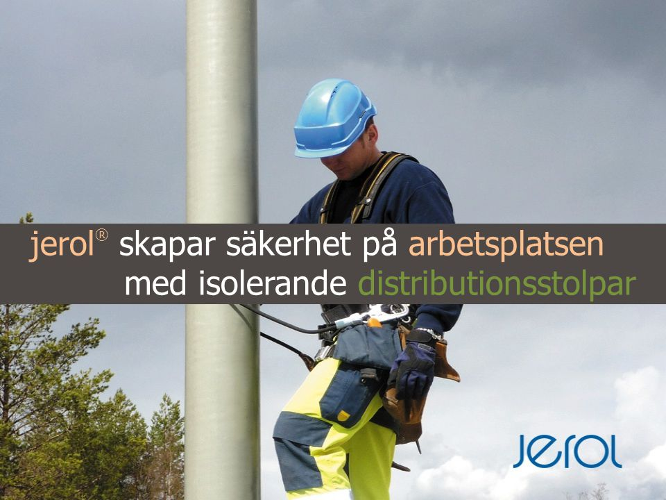 jerol® skapar säkerhet på arbetsplatsen