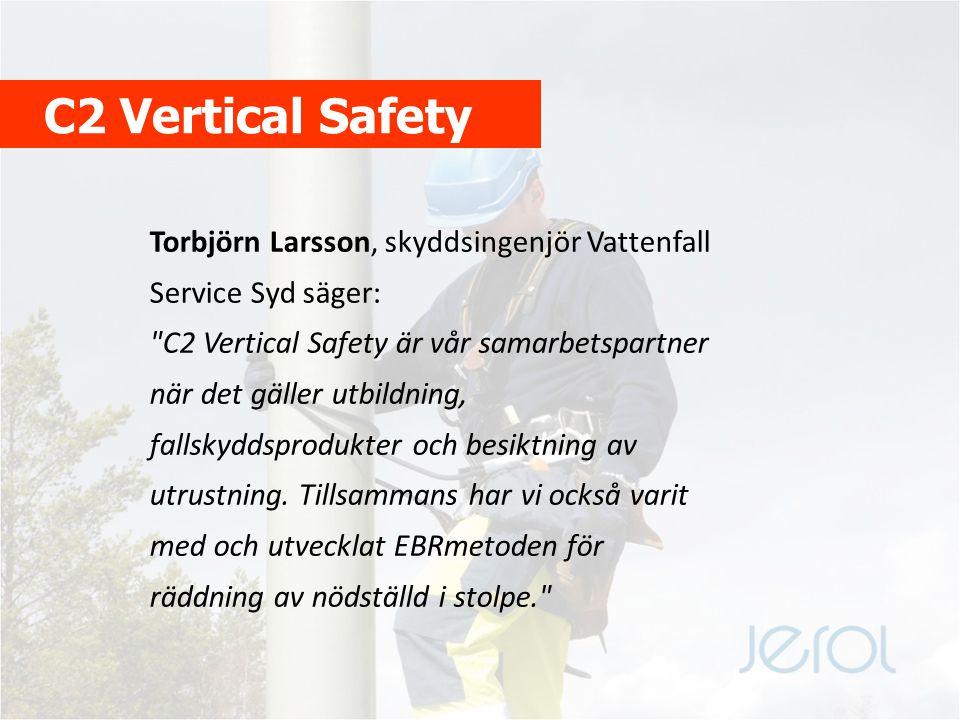 C2 Vertical Safety Torbjörn Larsson, skyddsingenjör Vattenfall Service Syd säger: