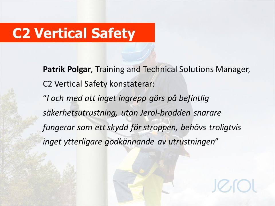 C2 Vertical Safety Patrik Polgar, Training and Technical Solutions Manager, C2 Vertical Safety konstaterar: