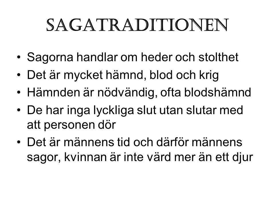 Sagatraditionen Sagorna handlar om heder och stolthet